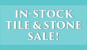 In-stock tile & stone New Year New Floor Sale!  Many styles to choose from this month only!