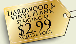 Hardwood & vinyl plank starting at $2.99 sq.ft. this month only!