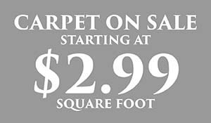 Carpet on sale starting at $2.99 sq.ft.